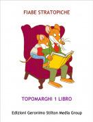 TOPOMARGHI 1 LIBRO - FIABE STRATOPICHE