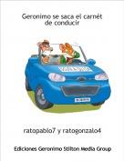 ratopablo7 y ratogonzalo4 - Geronimo se saca el carnét de conducir