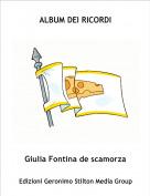 Giulia Fontina de scamorza - ALBUM DEI RICORDI