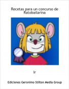 Ir - Recetas para un concurso de Ratobailarina