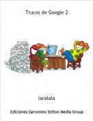 laralala - Trucos de Google 2