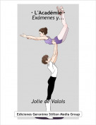 Jolie de Valois - · L'Académie ·Exámenes y...
