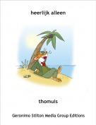 thomuis - heerlijk alleen