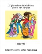 topovito - 2°giornalino del club:tea sisters fan forever