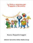 Musica Reppaformaggini - La festa a sorpresa per Trappola e Geronimo