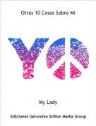 My Lady - Otras 10 Cosas Sobre Mi