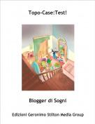 Blogger di Sogni - Topo-Case:Test!