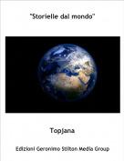 """Topjana - """"Storielle dal mondo"""""""