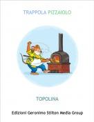 TOPOLINA - TRAPPOLA PIZZAIOLO