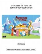 pichula - princesas de hora de abentura precentasion