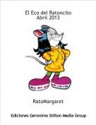 RatoMargaret - El Eco del RatoncitoAbril 2013