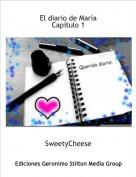 SweetyCheese - El diario de María Capítulo 1