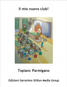 Topianc Parmigano - Il mio nuovo club!