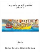 ciabba - La grande gara di gondole(parte 3)