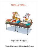 Topinaformaggina - TOPELLA TOPIN...