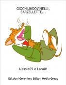Alessia05 e Lara01 - GIOCHI,INDOVINELLI,BARZELLETTE...