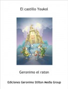 Geronimo el raton - El castillo Youkol