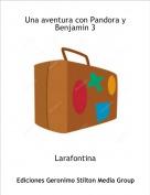 Larafontina - Una aventura con Pandora y Benjamin 3
