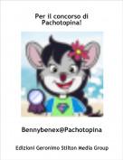 Bennybenex@Pachotopina - Per il concorso di Pachotopina!