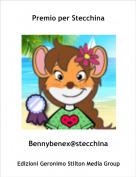 Bennybenex@stecchina - Premio per Stecchina