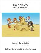 francy la lettrice - UNA GIORNATA AVVENTUROSA..