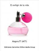 Magoru77 (M77) - El exiligir de la vida