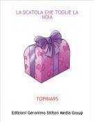 TOPINA95 - LA SCATOLA CHE TOGLIE LA NOIA
