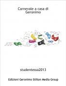 studentessa2013 - Carnevale a casa di  Geronimo