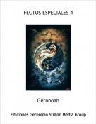 Geronoah - FECTOS ESPECIALES 4