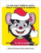 kelly03 (G, me lo pubblichi!) - La mia topo migliore amicaVany!! Concorso di strakkina.