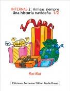 RatiRat - INTERNAS 2: Amigas siempre-Una historia navideña- 1/2