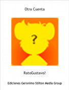 RatoGustavo? - Otra Cuenta