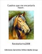 Ratobailarina2008 - Cuadros que me encantaría hacer.