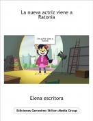 Elena escritora - La nueva actriz viene a Ratonia