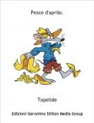 Topelide - Pesce d'aprile.