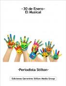 ·Periodista Stilton· - ~30 de Enero~El Musical