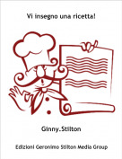 Ginny.Stilton - Vi insegno una ricetta!