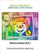 Ratolina Ratisa (R.R.) - Efectos especiales 5(Dedicado a Rati Nerea)