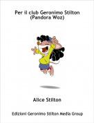 Alice Stilton - Per il club Geronimo Stilton (Pandora Woz)