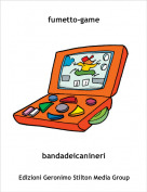 bandadeicanineri - fumetto-game