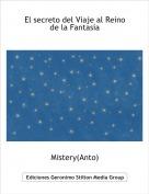 Mistery(Anto) - El secreto del Viaje al Reino de la Fantasía