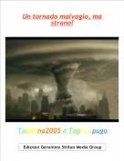 Topolina2005 e Topopapugo - Un tornado malvagio, ma strano!