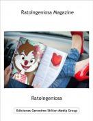 RatoIngeniosa - RatoIngeniosa Magazine