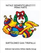 BARTOLOMEO GAIA TIRAPALLA - NATALE INDIMENTICABILE!!!!!!PRIMA PARTE