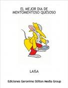 LAISA - EL MEJOR DIA DE MENTOMENTOSO QUESOSO