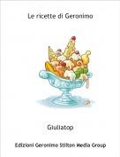Giuliatop - Le ricette di Geronimo