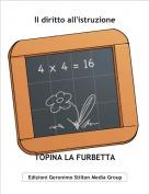 TOPINA LA FURBETTA - Il diritto all'istruzione