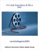 carlotta9agosto2002 - X il club futuristico di Ski e Gio!