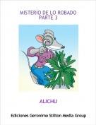 ALICHU - MISTERIO DE LO ROBADOPARTE 3