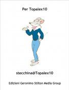 stecchina@Topalex10 - Per Topalex10